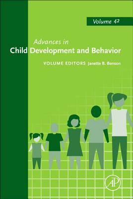 Advances in Child Development and Behavior By Benson, Janette B. (EDT)